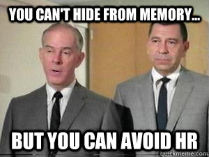 You Can't Hide From Memory