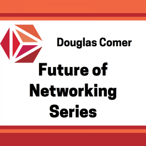 Show 255 – Future of Networking with Douglas Comer