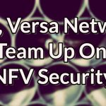 RCN Business, Versa Networks Team Up On NFV Security Offering