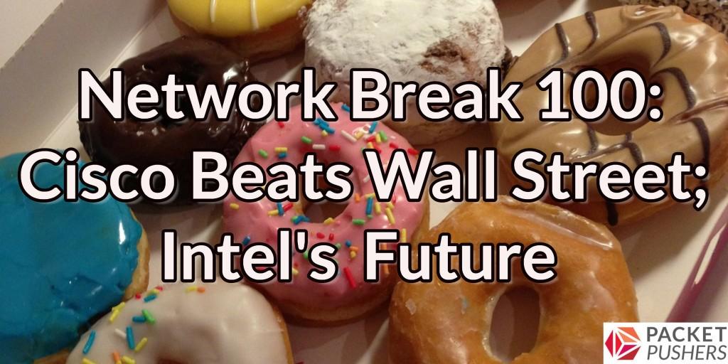 Network Break 100 blog