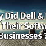 Why Did Dell & HPE Sell Their Software Businesses ?