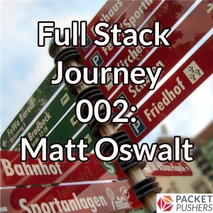 Full Stack Journey 002: Matt Oswalt
