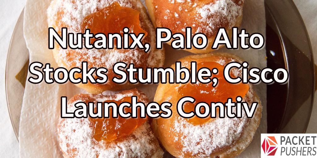 Network Break 125: Nutanix, Palo Alto Stock Stumbles