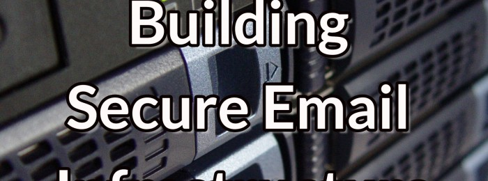 Datanauts 081: Building Secure Email Infrastructure