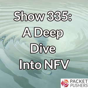 Show 335: A Deep Dive Into NFV