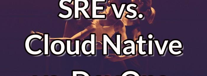 Datanauts 089: SRE vs. Cloud Native vs. DevOps