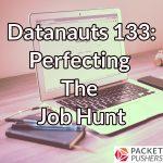 Datanauts 133: Perfecting The Job Hunt