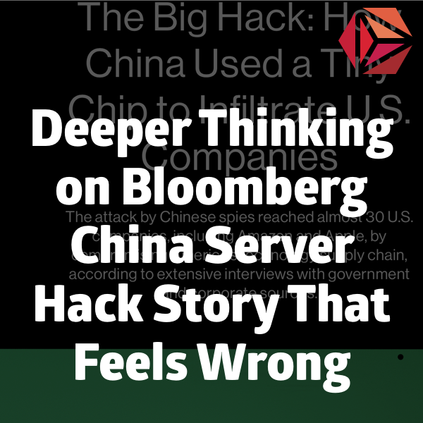Deeper Thinking on Bloomberg China Server Hack Story That