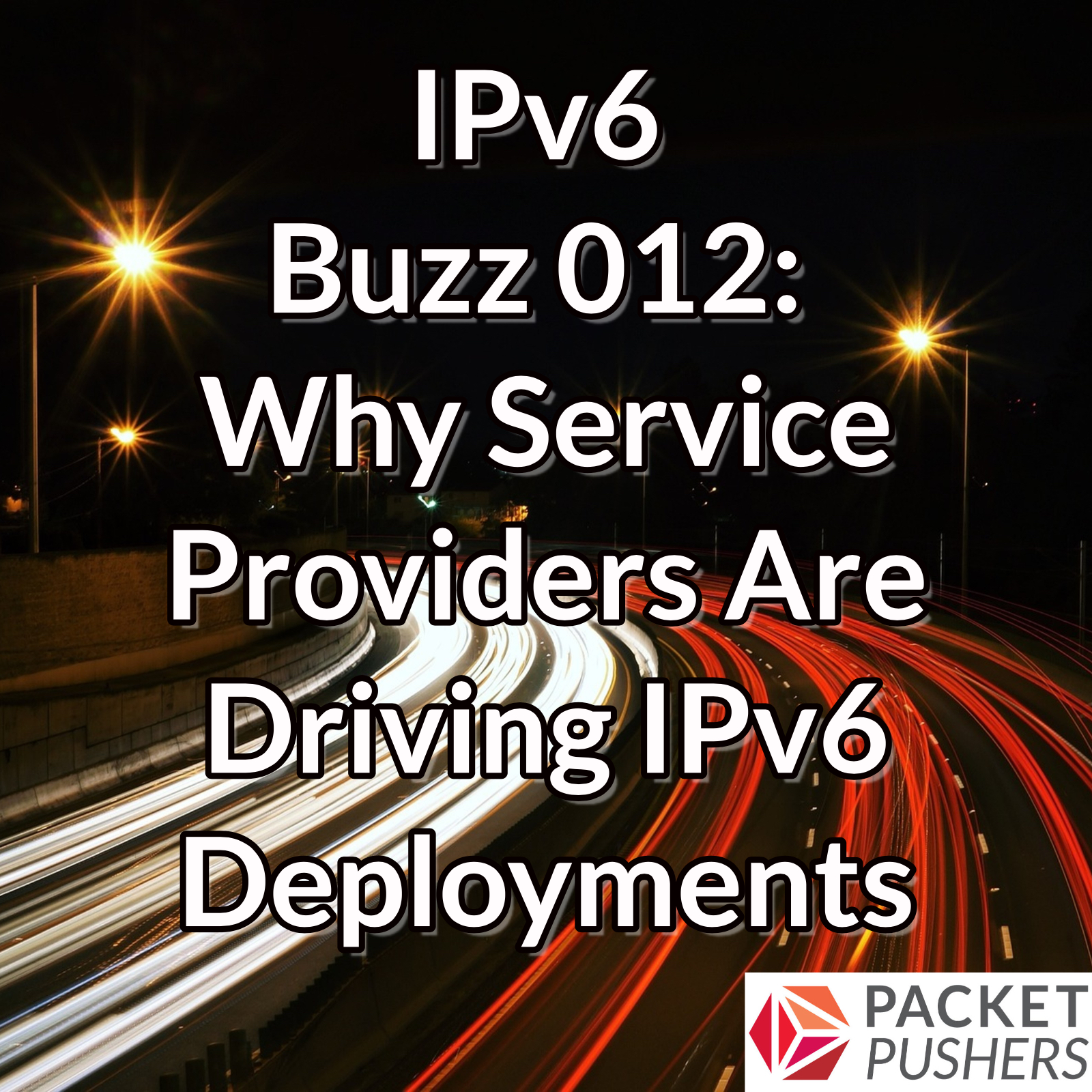 Why service providers are driving IPv6 deployments