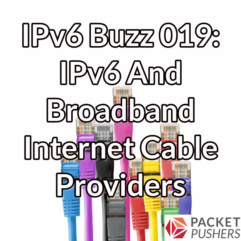 Internet And Cable Providers >> Ipv6 Buzz 019 Ipv6 And Broadband Internet Cable Providers